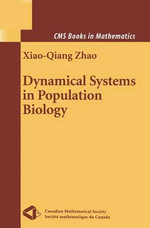 Dynamical Systems in Population Biology : CMS Books in Mathematics - Xiao-Qiang Zhao