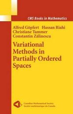 Variational Methods in Partially Ordered Spaces : CMS Books in Mathematics - Alfred Gopfert