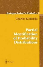 Partial Identification of Probability Distributions : CMS Books in Mathematics - Charles F. Manski