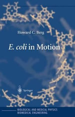 E. Coli in Motion : Biological and Medical Physics, Biomedical Engineering - Howard C. Berg