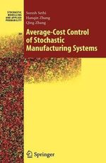 Average-Cost Control of Stochastic Manufacturing Systems : Stochastic Modelling and Applied Probability - Suresh P. Sethi