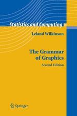 The Grammar of Graphics : Algorithms and Computation in Mathematics - Leland Wilkinson