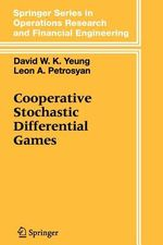 Cooperative Stochastic Differential Games : Springer Series in Operations Research and Financial Enginee - David W.K. Yeung