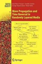 Wave Propagation and Time Reversal in Randomly Layered Media - Jean-Pierre Fouque