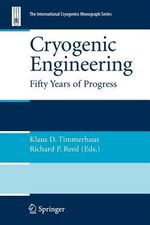 Cryogenic Engineering : Fifty Years of Progress