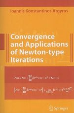 Convergence and Applications of Newton-type Iterations - Ioannis K. Argyros