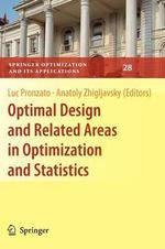 Optimal Design and Related Areas in Optimization and Statistics : Springer Optimization and Its Applications