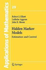 Hidden Markov Models : Estimation and Control - Robert J. Elliott