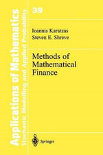Methods of Mathematical Finance : Stochastic Modelling and Applied Probability - Ioannis Karatzas