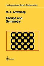 Groups and Symmetry - Mark A. Armstrong