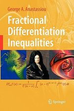 Fractional Differentiation Inequalities : Theory and Applications - George A. Anastassiou