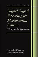 Digital Signal Processing for Measurement Systems : Information Technology: Transmission, Processing and Storage - Gabriele D'Antona