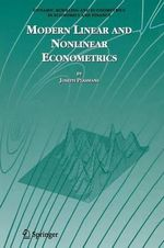 Modern Linear and Nonlinear Econometrics : Dynamic Modeling and Econometrics in Economics and Finance - Joseph Plasmans
