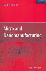 Micro and Nanomanufacturing - Mark J. Jackson