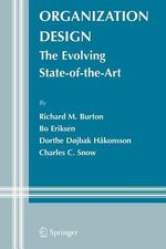 Organization Design : The Evolving State-Of-The-Art - Richard M. Burton
