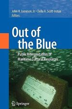 Out of the Blue : Public Interpretation of Maritime Cultural Resources
