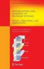 Optimization and Control of Bilinear Systems : Theory, Algorithms, and Applications - Panos M. Pardalos