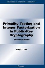 Primality Testing and Integer Factorization in Public-Key Cryptography : Advances in Information Security - Song Y. Yan