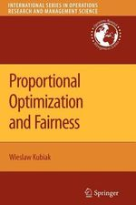 Proportional Optimization and Fairness : International Series in Operations Research & Management Science - Wieslaw Kubiak