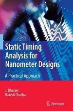 Static Timing Analysis for Nanometer Designs : A Practical Approach - J. Bhasker
