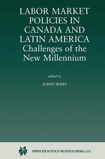 Labor Market Policies in Canada and Latin America : Challenges of the New Millennium
