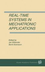 Real-time Systems in Mechatronic Applications : Design Principles for Distributed Embedded Applica...