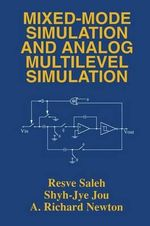 Mixed-mode Simulation and Analog Multilevel Simulation : Springer International Series in Engineering and Computer Sc - Resve A. Saleh
