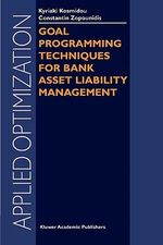 Goal Programming Techniques for Bank Asset Liability Management : Applied Optimization - Kyriaki Kosmidou