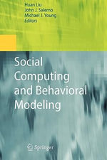 Social Computing and Behavioral Modeling : International Series in Operations Research & Mana...