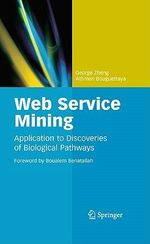 Web Service Mining : Application to Discoveries of Biological Pathways - Athman Bouguettaya