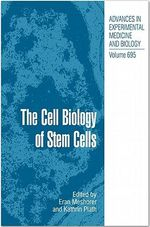 The Cell Biology of Stem Cells : Advances in Experimental Medicine and Biology