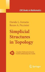 Simplicial Structures in Topology : CMS Books in Mathematics - Davide L. Ferrario