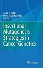 Insertional Mutagenesis Strategies in Cancer Genetics