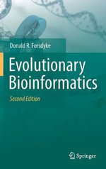 Evolutionary Bioinformatics : The Science and Life of William Bateson - Donald R. Forsdyke