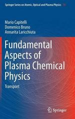 Fundamental Aspects of Plasma Chemical Physics : Transport - Mario Capitelli