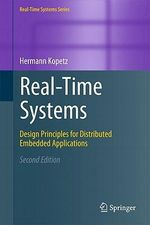 Real-Time Systems : Design Principles for Distributed Embedded Applications - Hermann Kopetz