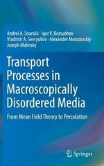 Transport Properties in Macroscopically Inhomogeneous Media : From Mean-Field Models to the Theory of Percolation - Andrei A. Snarskii