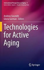 Technologies for Active Aging : The Pleasures and Perils of Living Agelessly
