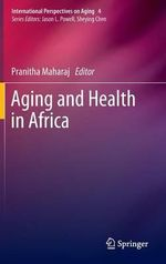 Aging and Health in Africa - Pranitha Maharaj