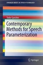 Contemporary Methods for Speech Parameterization - Todor Ganchev