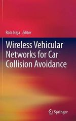 Wireless Vehicular Networks for Car Collision Avoidance : Second International Conference, Greenets 2012, Ga...