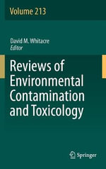 Reviews of Environmental Contamination and Toxicology : Volume 213