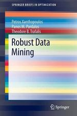 Robust Data Mining - Petros Xanthopoulos
