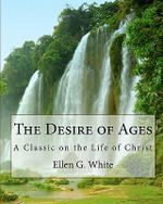 The Desire of Ages - Ellen G White