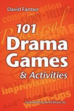 101 Drama Games and Activities - David Farmer