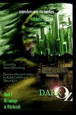 Dark Oz : Of Courage and Witchcraft - MR Aaron Paul Denenberg
