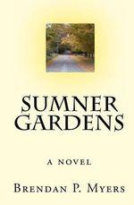 Sumner Gardens - Brendan P Myers