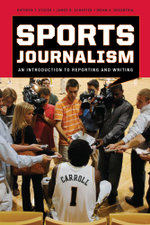Sports Journalism : An Introduction to Reporting and Writing - Kathryn T. Stofer