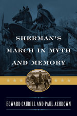 Sherman's March in Myth and Memory - Edward Caudill