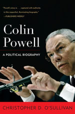 Colin Powell : A Political Biography - Christopher D. O'Sullivan